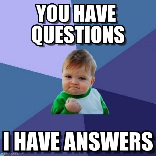 Funny Any Questions Meme : Ask questions meme imgkid the image kid has it